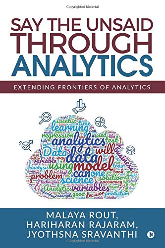 Say The Unsaid Through Analytics: Extending frontiers of analytics