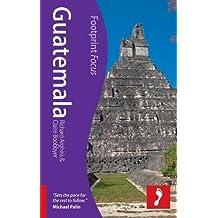 Guatemala (Footprint Focus) (Footprint Focus Guide)