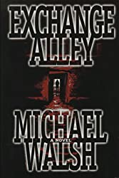 Exchange Alley by Michael Walsh (1997-07-01)