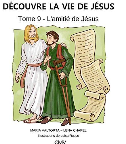 Découvre la vie de jésus, tome 9 - l´amitié de jésus