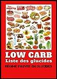 Telecharger Livres Low Carb Liste des glucides Regime pauvre en hydrates de carbone (PDF,EPUB,MOBI) gratuits en Francaise