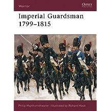 Imperial Guardsman 1799-1815 (Warrior, Band 22)