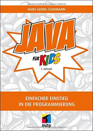 Java für Kids: Einfacher Einstieg in die Programmierung (mitp für Kids)