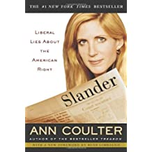 Slander: Liberal Lies About the American Right by Ann Coulter (2002-09-16)