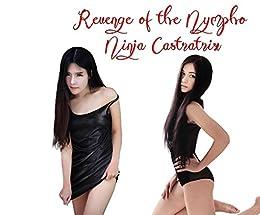 Revenge of the Nympho Ninja Castratrix (English Edition ...