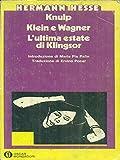 Knulp. Klein e Wagner. L'ultima estate di Klingsor.