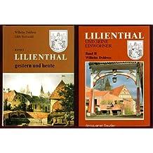 I. Lilienthal gestern und heute. II: Lilienthal und seine Einwohner.
