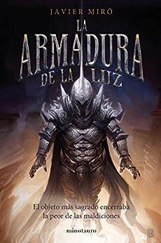 La armadura de la luz (Volúmenes independientes) (Spanish Edition) by [Miró, Javier]