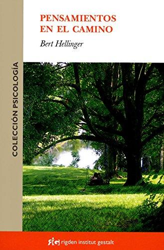 Pensamientos En El Camino (Psicología) por Bert Hellinger