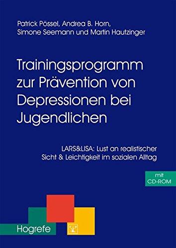 Trainingsprogramm zur Prävention von Depressionen bei Jugendlichen: LARS&LISA: Lust an realistischer Sicht und Leichtigkeit im sozialen Alltag (Therapeutische Praxis)