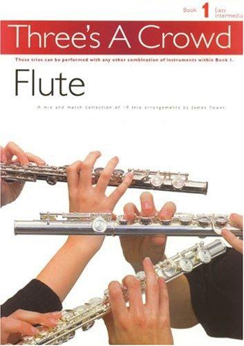Three's A Crowd Flute Book 1: Spielpartitur(en) für Flöte (Tutorial Flöte)