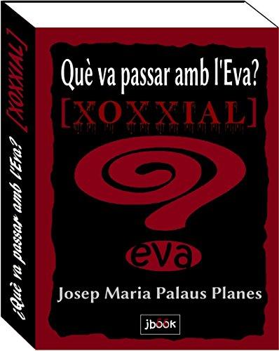 Què Va Passar Amb l'Eva? [xoxxial] (Catalan Edition) por JOSEP MARIA PALAUS PLANES