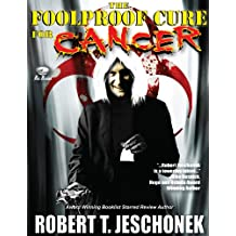 The Foolproof Cure for Cancer (English Edition)