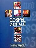 Gospel Choräle: Alte Choräle in deutscher Sprache, arrangiert im Gospelstil für Gemischten Chor und Begleitung