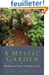 A Mystic Garden: Working With Soil, A...