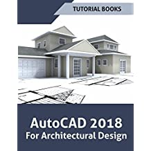 AutoCAD 2018 For Architectural Design (English Edition)