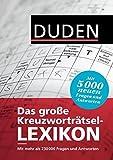 Duden - Das große Kreuzworträtsel-Lexikon: Mit mehr als 230.000 Fragen und Antworten (Duden Rätselbücher)