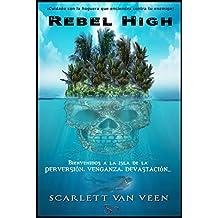 Rebel High: Cuidado con la hoguera que enciendes contra tu enemigo... (Spanish Edition)