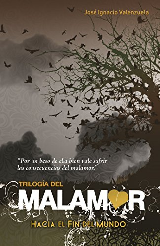 Hacia El Fin del Mundo / To the End of the World (Malamor Trilogy) por Jose Ignacio Valenzuela