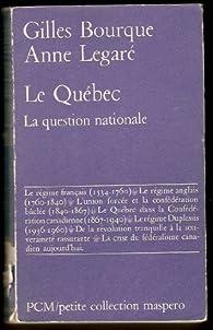 Le Québec, la question nationale par Gilles Bourque