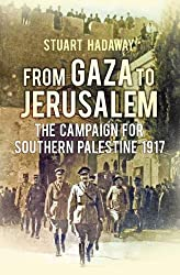 From Gaza to Jerusalem: The Campaign for Southern Palestine 1917