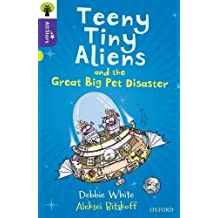 Oxford Reading Tree All Stars: Oxford Level 11: Teeny Tiny Aliens and the Great Big Pet Disaster