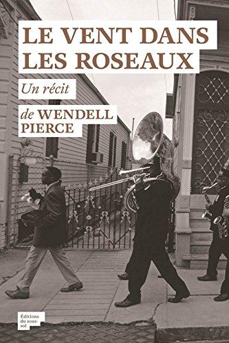 Le vent dans les roseaux : L'histoire d'un ouragan, d'une pièce de Beckett et d'une ville que rien ne pouvait briser