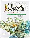 Scarica Libro Fiabe sonore A mille ce n e Le storie piu belle da leggere e ascoltare Con 2 CD Audio (PDF,EPUB,MOBI) Online Italiano Gratis