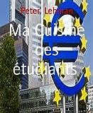 Telecharger Livres Ma Cuisine des etudiants 35 recettes faciles delicieuses et a petit prix (PDF,EPUB,MOBI) gratuits en Francaise
