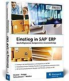 Einstieg in SAP ERP: Geschäftsprozesse und Integration leicht gemacht – am durchgängigen Fallbeispiel (SAP PRESS)