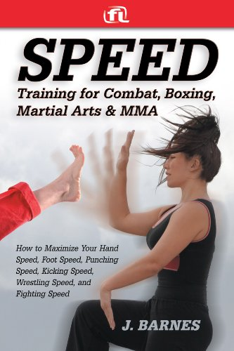 Speed Training: For Combat, Boxing, Martial Arts, and MMA: How to Maximize Your Hand Speed, Foot Speed, Punching Speed, Kicking Speed, Wrestling Speed, and Fighting Speed (English Edition) -