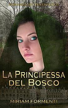 La principessa del bosco di [Formenti, Miriam]