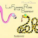 """Afficher """"Le flamant rose et le serpent"""""""