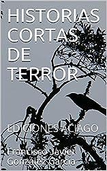 HISTORIAS CORTAS DE TERROR: EDICIONES ACIAGO