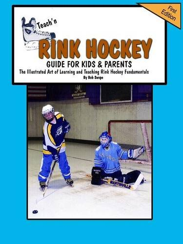 Teach'n Rink Hockey Guide for Kids and Parents: 1 por Bob Swope