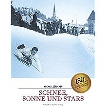 Schnee, Sonne und Stars: Wie der Wintertourismus von St. Moritz aus die Alpen erobert hat