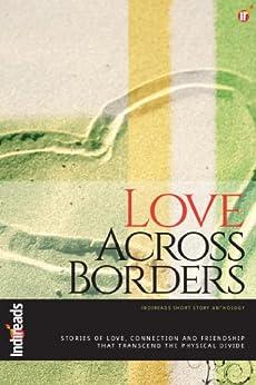 Love Across Borders by [Adil, Mamun M, Shuchi Singh Kalra, Andy Paula, Parul Tyagi, Shweta Ganesh Kumar, Yamini Vasudevan, M M George, Adiana Ray]