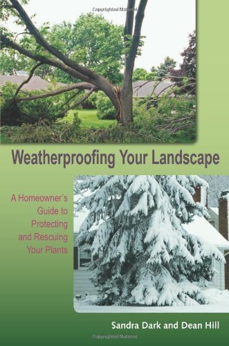 weatherproofing-your-landscape-a-homeowners-guide-to-protecting-and-rescuing-your-plants-by-sandra-d