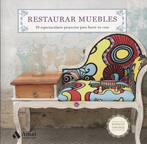 Restaurar muebles (Espacio Vintage) por María Teresa Martín Martínez