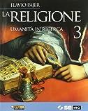 La religione. Umanità in ricerca. Per la Scuola media: 3