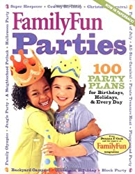 Family Fun Parties: 100 Party Plans for Birthdays, Holidays, & Every Day