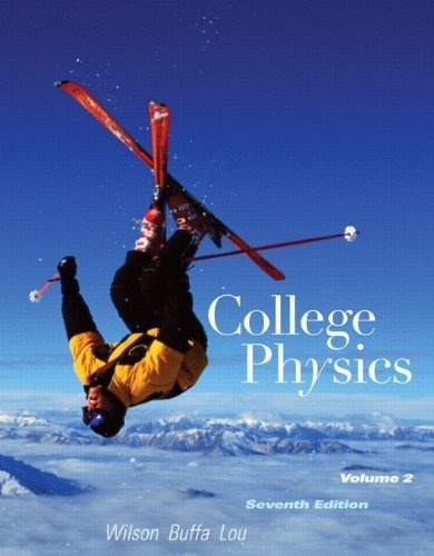 College Physics Volume 2 (7th Edition) 7th by Wilson, Jerry D., Buffa, Anthony J., Lou, Bo (2009) Paperback