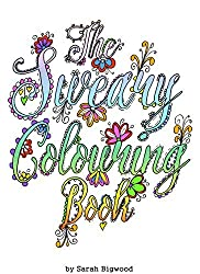 The Sweary Colouring Book by Sarah Bigwood (2016-01-12)