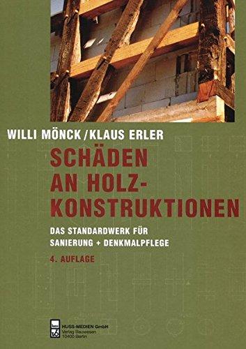 Schäden an Holzkonstruktionen: Das Standardwerk für Sanierung + Denkmalpflege