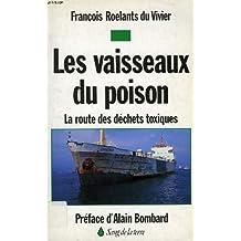 Les vaisseaux du poison. La route des déchets toxiques