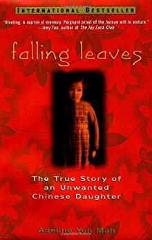 Falling Leaves: The True Story of an Unwanted Chinese Daughter by [Mah, Adeline Yen]