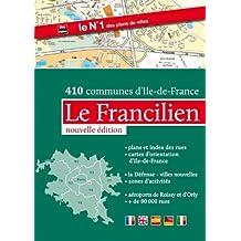 Atlas le Francilien - Plans de Paris et de 410 communes d'Ile-de-France