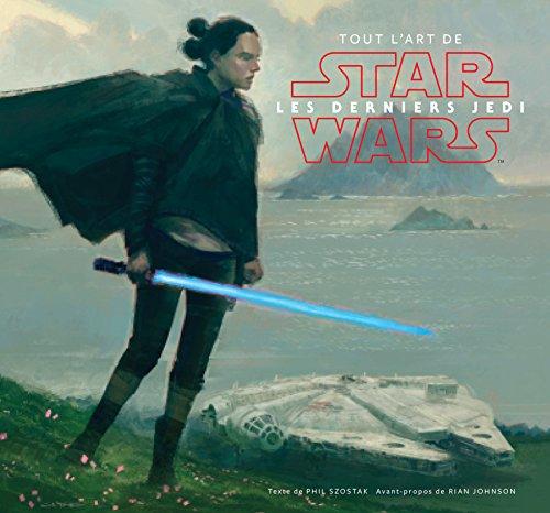 Star Wars : Tout l'Art des Derniers Jedi