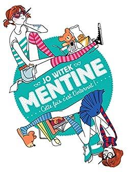 Mentine (Tome 2) - Cette fois c'est l'internat ! par [Witek, Jo]