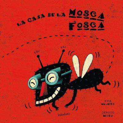 La casa de la mosca fosca (libros para soñar) por Eva Mejuto